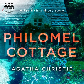 Philomel Cottage: An Agatha Christie Short Story audiobook by Agatha Christie