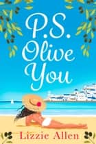 PS Olive You ebook by Lizzie Allen