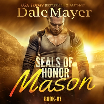 SEALs of Honor: Mason - Book 1: SEALs of Honor audiobook by Dale Mayer
