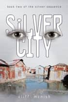 Silver City ebook by Cliff  McNish