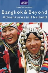 Bangkok & Beyond Travel Adventures ebook by Christopher Evans