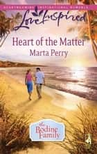 Heart of the Matter ebook by Marta Perry