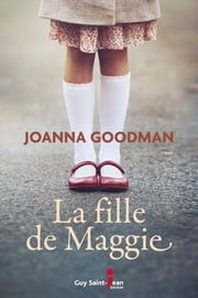 La fille de Maggie eBook by Joanna Goodman