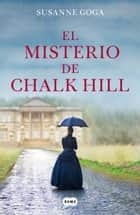 El misterio de Chalk Hill ebook by Susanne Goga