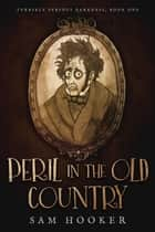 Peril in the Old Country ebook by Sam Hooker