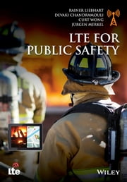 LTE for Public Safety ebook by Rainer Liebhart,Devaki Chandramouli,Curt Wong,Jürgen Merkel