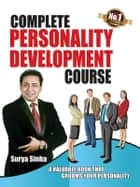 Complete Personality Devlopment Course ebook by Surya Sinha