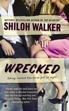 Wrecked ebook by Shiloh Walker