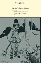 Grimm's Fairy Tales - With twelve Illustrations by John Hassall ebook by Brothers Grimm