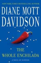 The Whole Enchilada - A Novel of Suspense ebook by Diane Davidson
