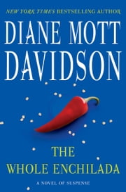 The Whole Enchilada - A Novel of Suspense ebook by Diane Mott Davidson