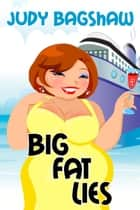 Big Fat Lies ebook by Judy Bagshaw