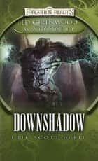 Downshadow - Ed Greenwood Presents: Waterdeep ebook by Erik Scott De Bie