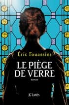 Le piège de verre eBook by Éric Fouassier
