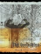 The Invisibles - Stories ebook by Hugh Sheehy, Nancy Zafris