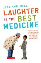Laughter is the Best Medicine ebook by Jean-Paul Bell