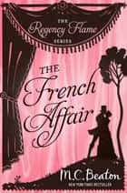 The French Affair ebook by M.C. Beaton