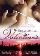Escape for Valentine's: Beauty and the Billionaire / Her One and Only Valentine / The Girl Next Door (Mills & Boon M&B) ebook by Barbara Dunlop, Trish Wylie, Caroline Anderson