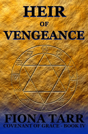 Heir of Vengeance - Covenant of Grace, #4 ebook by Fiona Tarr