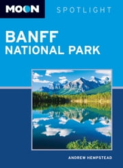 Moon Spotlight Banff National Park ebook by Andrew Hempstead