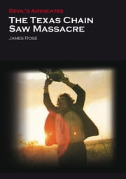 The Texas Chain Saw Massacre ebook by James Rose