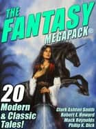 The Fantasy MEGAPACK ® ebook by Lester del Rey, Philip K. Dick, Jessica Amanda Salmonson,...