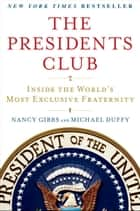 The Presidents Club ebook by Nancy Gibbs,Michael Duffy