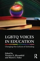 LGBTQ Voices in Education ebook by Veronica E. Bloomfield,Marni E. Fisher