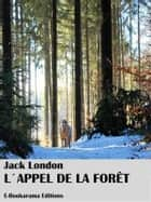 L´appel de la forêt eBook by Jack London