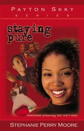 Staying Pure ebook by Stephanie Perry Moore