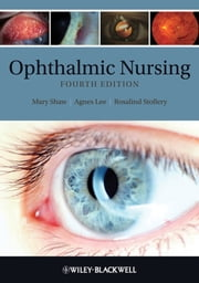 Ophthalmic Nursing ebook by Mary E. Shaw,Agnes Lee,Rosalind Stollery