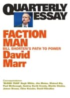 Quarterly Essay 59 Faction Man - Bill Shorten's Path to Power ebook by David Marr
