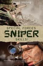 Special Forces Sniper Skills ebook by Robert Stirling