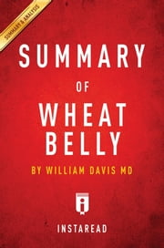 Summary of Wheat Belly - by William Davis | Includes Analysis ebook by Instaread Summaries