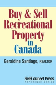 Buy & Sell Recreational Property in Canada ebook by Geraldine Santiago