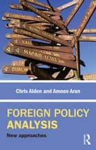 Foreign Policy Analysis ebook by Chris Alden,Amnon Aran