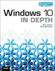 Windows 10 In Depth (includes Content Update Program) ebook by Brian Knittel,Paul McFedries