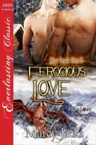 Ferocious Love ebook by Marcy Jacks