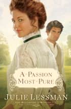 Passion Most Pure, A (The Daughters of Boston Book #1) ebook by Julie Lessman