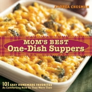 Mom's Best One-Dish Suppers - 101 Easy Homemade Favorites, as Comforting Now as They Were Then ebook by Andrea Chesman