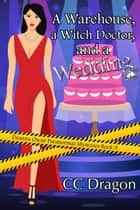 A Warehouse, a Witch Doctor, and a Wedding - Deanna Oscar Paranormal Mystery, #9 ebook by