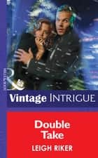 Double Take (Mills & Boon Intrigue) ebook by Leigh Riker