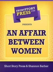 An Affair Between Women ebook by Shannon Barber