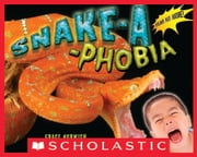 Snake-a-Phobia ebook by Grace Norwich,Scholastic