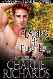 Claiming the Hunter ebook by Charlie Richards