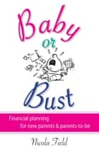 Baby or Bust ebook by Nicola Field