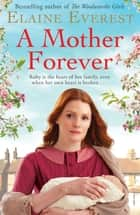 A Mother Forever ebook by Elaine Everest