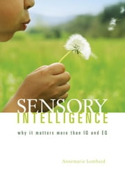 Sensory intelligence ebook by Lombard, Annemarie