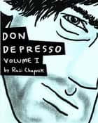 Don Depresso, Volume I - Comics About a Depressed Guy ebook by Ruji Chapnik