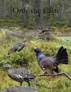 Only the Catti eBook by David James Smith